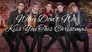 Kiss You This Christmas (lyrics) - Why Don't We