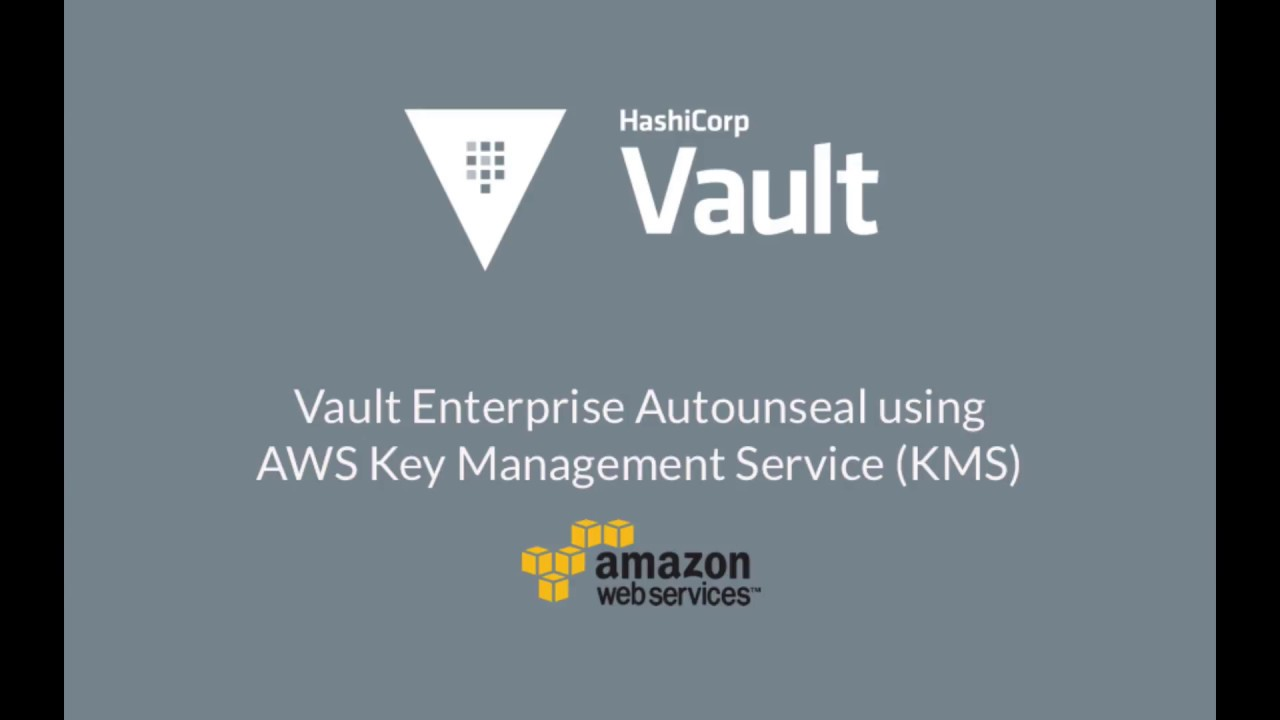 Vault Auto-unseal Using AWS Key Management Service - HashiCorp