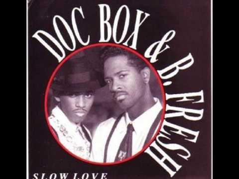Doc Box and B Fresh - Slow Love