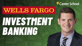 Interview: Wells Fargo Investment Banking