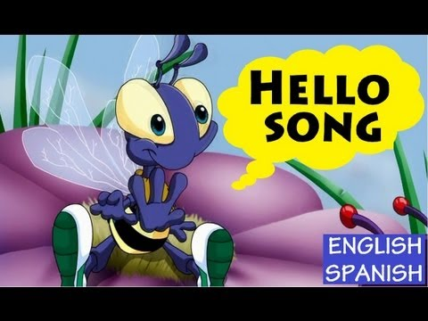 HELLO SONG:  English- Spanish with Lyrics