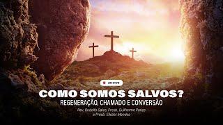 COMO SOMOS SALVOS 2: REGENERAÇÃO, CHAMADO E CONVERSÃO