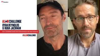 Ryan Reynolds And Hugh Jackman Are Joining The #ALLInChallenge!
