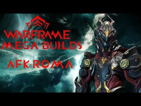 WARFRAME - MEGA BUILDS | AFK-ROMA (AFK Farming Chroma Build)