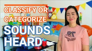 GRADE 2 ENGLISH CLASSIFY | CATEGORIZE SOUNDS HEARD WEEK 1 QUARTER 1