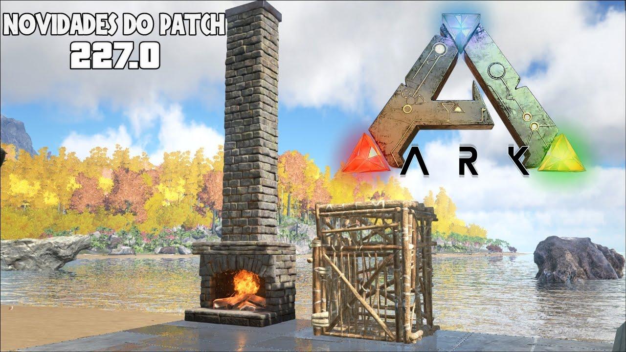 ARK Survival Evolved - Novidades do Patch 227.0 / Fireplace e ...