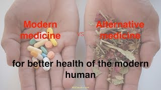 Modern medicine vs alternative medicine