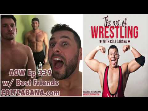 Best Friends Ep 339 | AOW Podcast w/ Colt Cabana