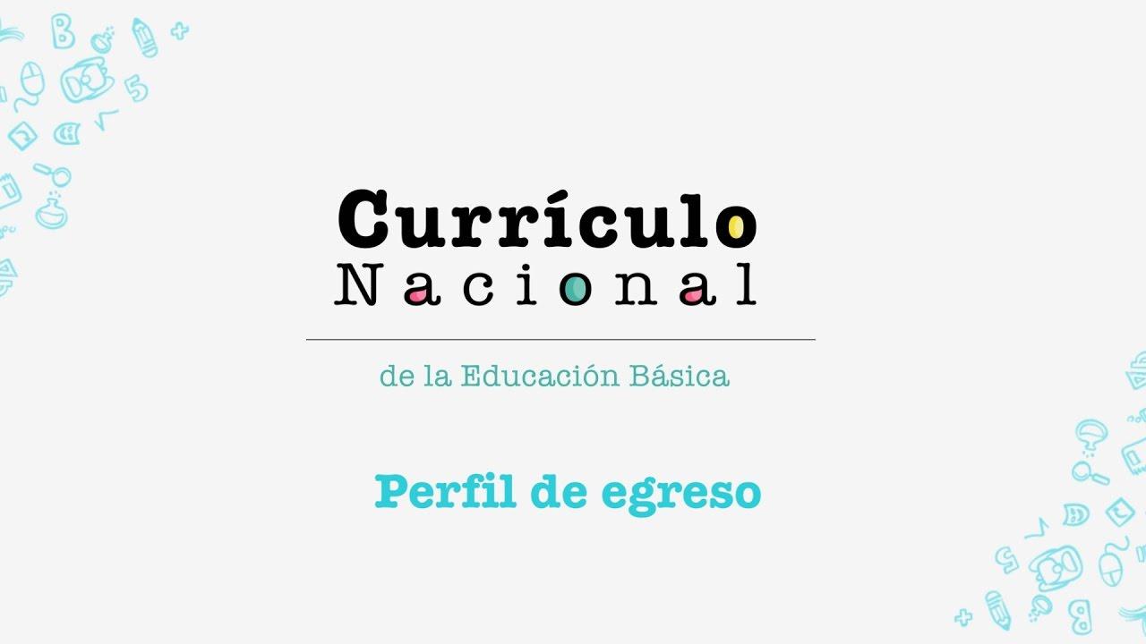 Currículo Nacional: descripción del Perfil de egreso - YouTube