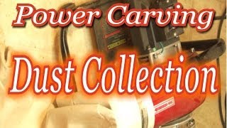 Power Carving - Power Carving Station Dust Collector Setup