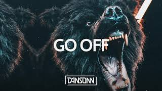 Go Off - Angry Dark Electronic Trap Freestyle Beat | Prod. By Dansonn Beats x INVZN