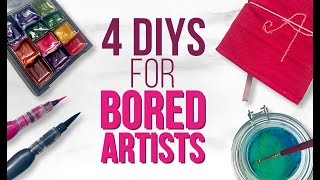 STUCK AT HOME? 4 EASY ART DIYS for BORED ARTISTS!