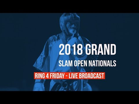 Ring 4 Friday Live Broadcast | 2018 Grand Slam Open Nationals | Men's Teams/Adult Divisions