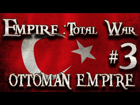Lets Play - Empire Total War (DM)  - Ottoman Empire  - All Out Defence ...!! (3)