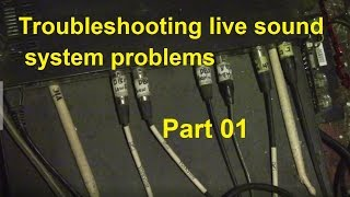 Live Sound Troubleshooting tips with Case Study 01 - How toTroubleshoot