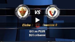 Video Gol Pertandingan Elche vs Osasuna
