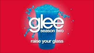 Raise Your Glass | Glee [HD FULL STUDIO]