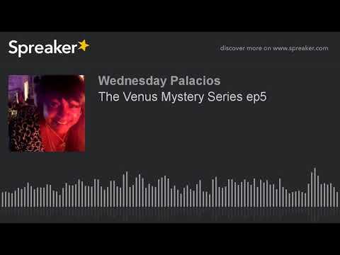 The Venus Mystery Series ep5