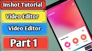inshot video editing app Tutorial Part 1
