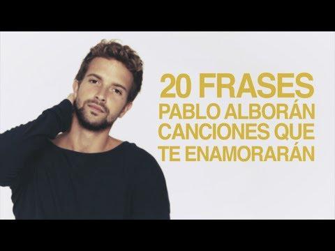 20 Frases de Pablo Alborán, canciones que te enamorarán