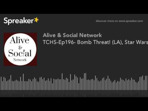 TCHS-Ep196- Bomb Threat! (LA), Star Wars, Adele