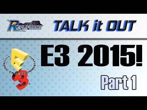 TALK it OUT - E3 2015 Predictions - Part 1/3