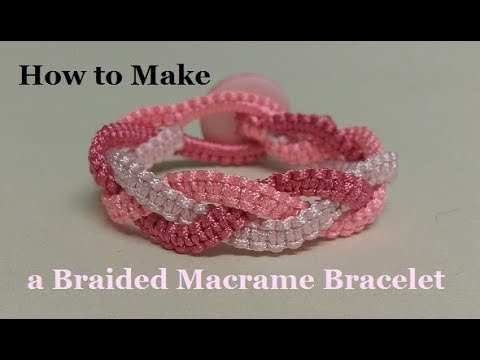 How To Make A Braided Macrame Bracelet