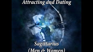 Attracting & Dating a Sagittarius (Men and Women)