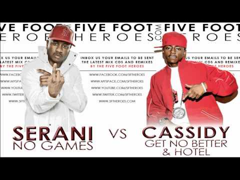 Serani - No Games Vs Cassidy - Get No Better & Hotel (Remix Blend)+ MP3 Download Link