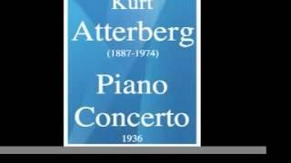 Kurt Atterberg (1887-1974) : Piano Concerto in B flat minor (1927-36) **MUST HEAR**