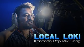 Local Loki Kannada Rap Mix Song | Local Loki Kannada New Album | Local Loki, Manasa | A T Raveesh