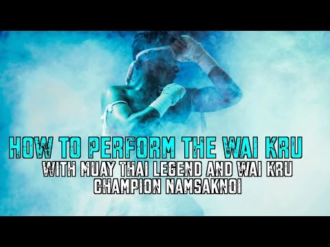 How to Perform a Wai Kru by Muay Thai Legend Namsaknoi