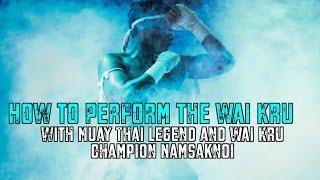 How to Perform a Wai Kru (Basic) by Muay Thai Legend Namsaknoi