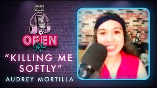 """Audrey Mortilla - """"Killing Me Softly"""" (a Lori Lieberman cover) Live at the Stages Sessions Open Mic"""