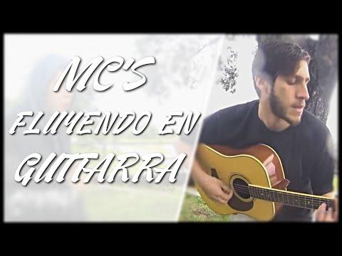 MC'S FLUYENDO EN GUITARRA   PARTE #2