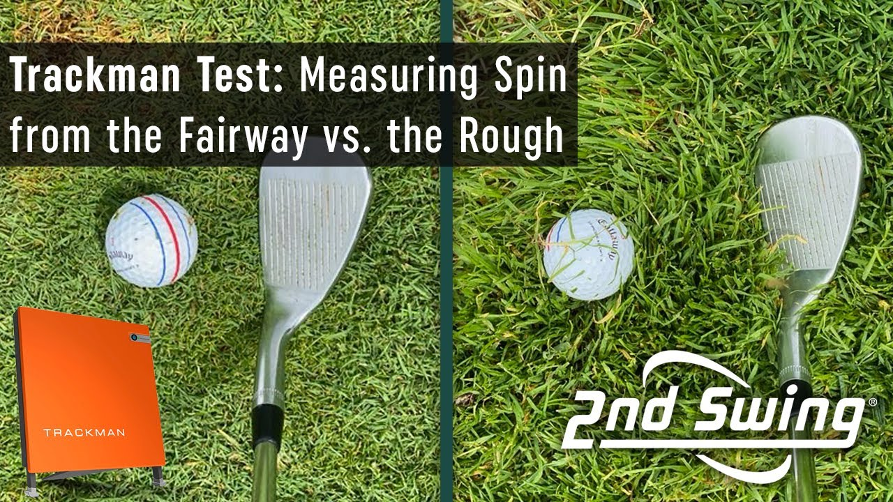 Trackman Test: Hitting From The Fairway Vs. The Rough