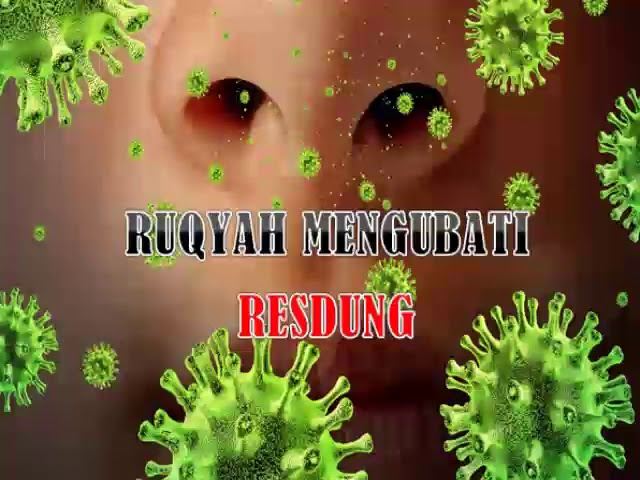 RUQYAH MENGUBATI RESDUNG / RUQYAH TO STOP SINUSITIS AND ALLERGY