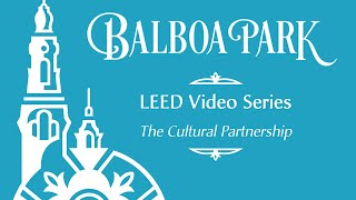 Balboa Park LEED Series: The Balboa Park Cultural Partnership