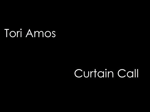 Tori Amos - Curtain Call (lyrics)