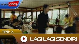 Video Tipe-X - Lagi Lagi Sendiri | Official Video download MP3, 3GP, MP4, WEBM, AVI, FLV November 2017