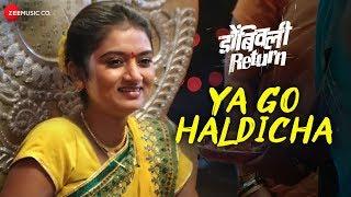 Ya Go Haldicha | Dombivli Return | Sandeep Kulkarni & Hrishikesh Joshi | Vivek Naik