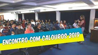 ENCONTRO COM CALOUROS 2019