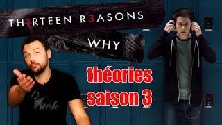 13 REASONS WHY: avis +  théories saison 3