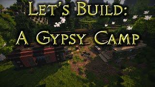 Let's build: A Gypsy Camp - Ep10