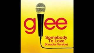 Somebody To Love Karaoke Version Glee Cast Version Full