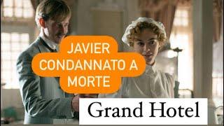 Grand Hotel Intrighi e Passioni terza stagione: JAVIER FUCILATO ma si SALVA e SPOSA LAURA