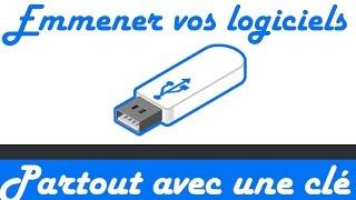 Mettre des logiciels dans une clé USB et les exécuter sur nimporte quel pc