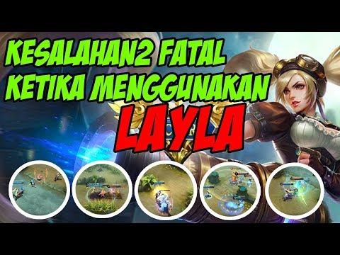 JANGAN DILAKUKAN!! Kesalahan2 yang sering dilakukan ketika menggunakan LAYLA Mobile Legends
