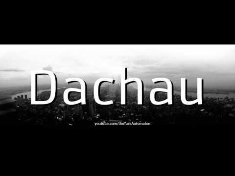 How to Pronounce Dachau in German