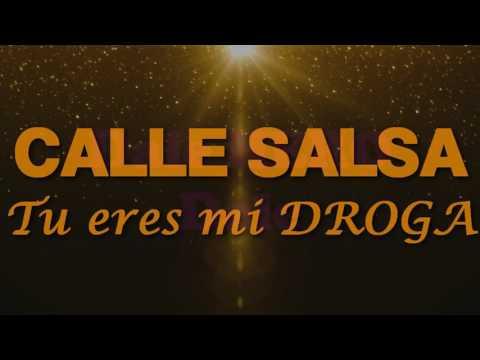 """ERES MI DROGA - CALLE SALSA """"SALSA 2017""""  Lyrics"""